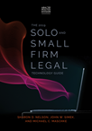 The 2019 Solo and Small Firm Legal Technology Guide, by Sharon D. Nelson et al.